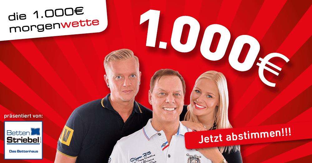Die 1000 Euro Morgenwette jetzt abstimmen