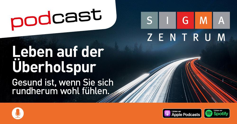 Leben auf der Überholspur - der Podcast von baden.fm und dem SIGMA Zentrum Bad Säckingen