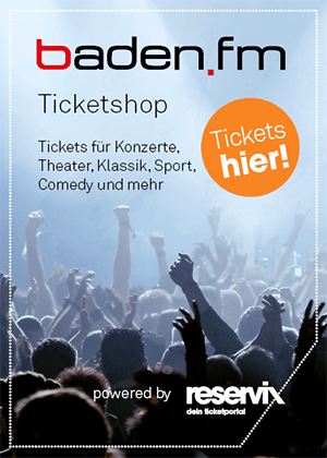 Der baden.fm Ticketshop für Events, Konzerte und Veranstaltungen in Freiburg und Südbaden