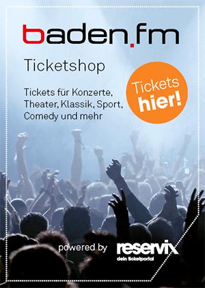 Der baden.fm Ticketshop für Events, Konzerte und Veranstaltungen in Freiburg und Südbaden