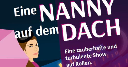 MusicalMärchenShow auf Rollen 2018 - Eine Nanny auf dem Dach, © © Veranstalter