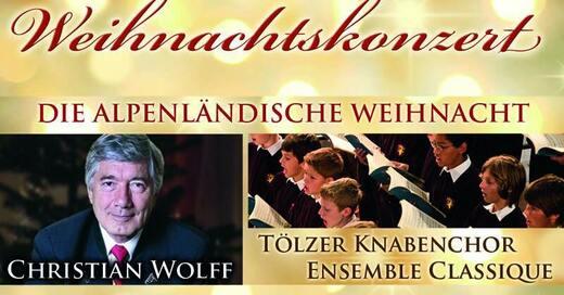 DIE ALPENLÄNDISCHE WEIHNACHT, © © Veranstalter