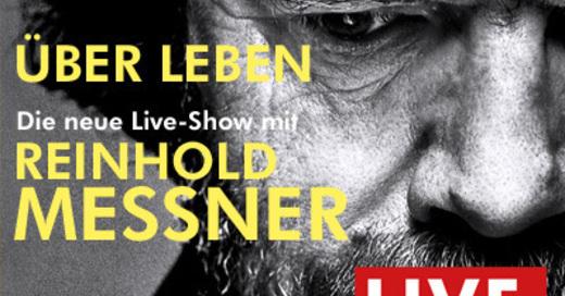 Reinhold Messner LIVE - ÜberLeben, © © Veranstalter