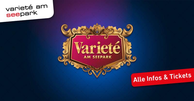 Tickets für Varieté am Seepark das Event in Freiburg im Breisgau