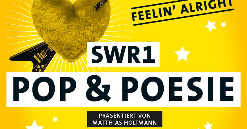 SWR1 Pop & Poesie in Concert - Feelin alright - die 10 Jahre Jubiläumstour, © © Veranstalter