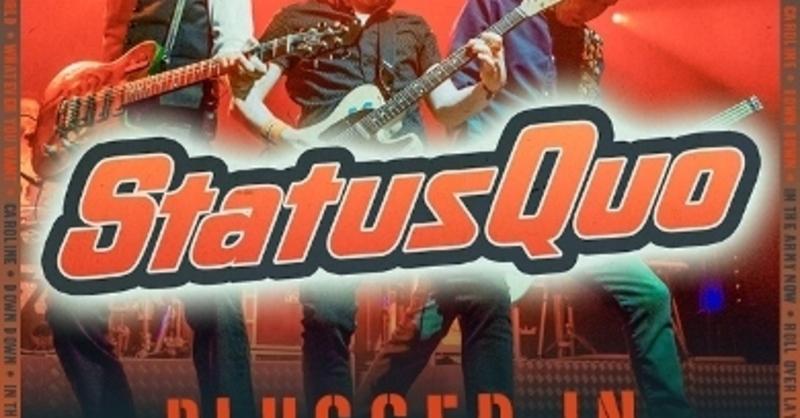 STATUS QUO - PLUGGED IN - LIVE AND ROCKIN!, © © Veranstalter