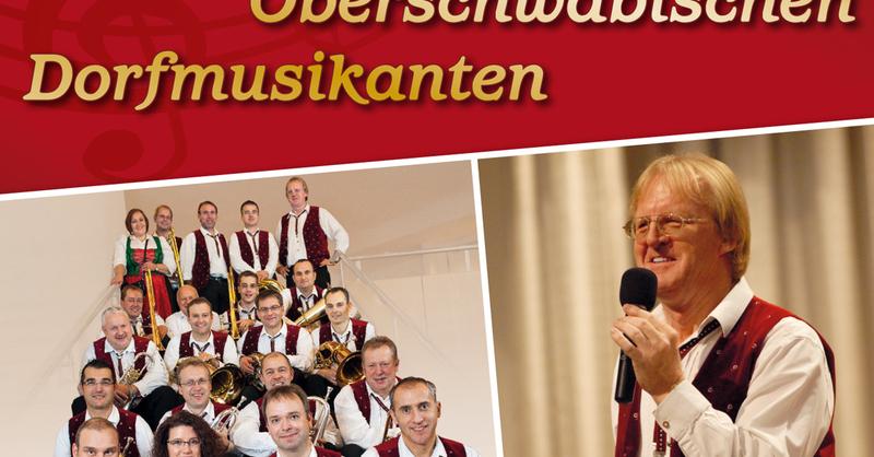Peter Schad und seine Oberschwäbischen Dorfmusikanten - Blasmusik zum Zuhören und Genießen, © © Veranstalter