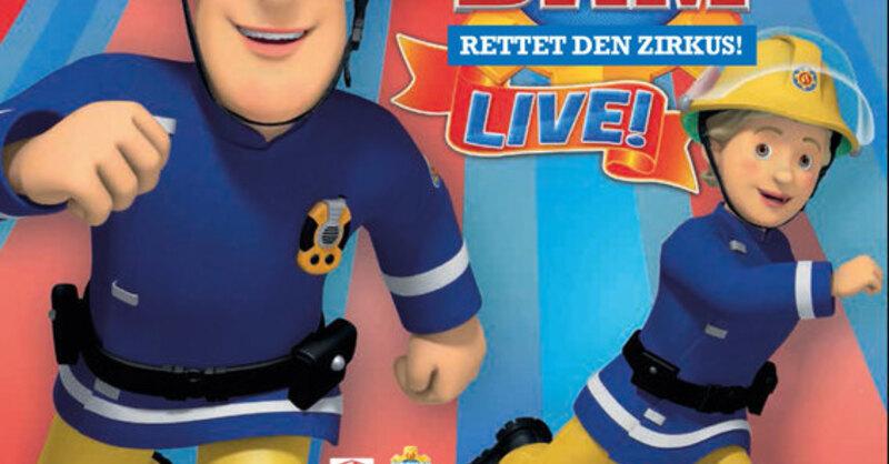 Feuerwehrmann Sam rettet den Zirkus! Live, © © Veranstalter