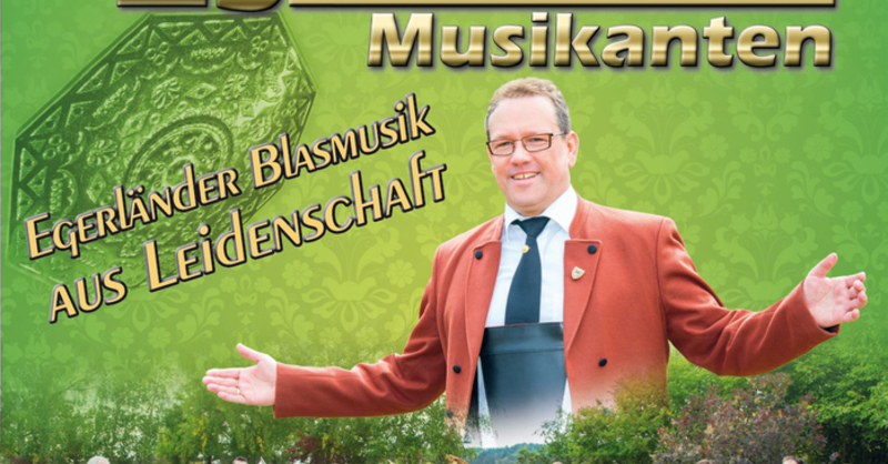 Holger Mück & seine - EGERLÄNDER MUSIKANTEN, © © Veranstalter