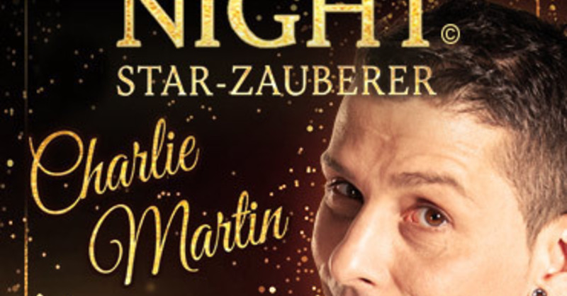 Magic Night - Magische Momente mit Star-Zauberer Charlie Martin, © © Veranstalter